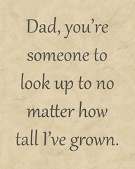Dad (i look up to you)!