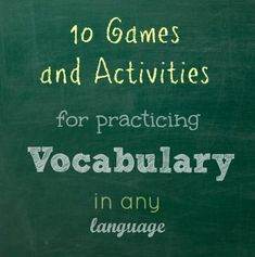 10 Games and Activities for Practicing Vocabulary in any language!