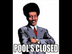 a8b5b7467b15ec2a3e3fa86ce95ff154 closed pools bill cosby memes google search well memed pinterest bill,Pools Closed Meme