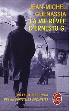 Amazon.fr - La vie rêvée d'Ernesto G. - Jean-Michel Guenassia - Livres