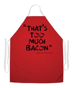 Loving this Red 'Too Much Bacon' Apron on #zulily! #zulilyfinds