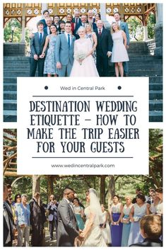 Destination Wedding Etiquette and Tips – How to Make the Trip Easier for your Guests (especially if you get married in Central Park, New York!)