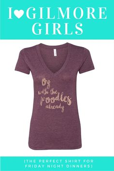 "I Love this Gilmore Girls Shirt! Check it out http://shopyoginiology.com/products/oy-gilmore-girls-fan-shirt  ""Oy with the poodles already!"" Are you the ultimate Gimore Girls fan? Get your hands on this limited edition, fair-trade shirt before the Netflix reboot!"
