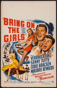 Bring on the Girls (1945)Stars: Veronica Lake, Sonny Tufts, Eddie Bracken, Marjorie Reynolds, Alan Mowbray, Grant Mitchell, Joan Woodbury ~ Director: Sidney Lanfield