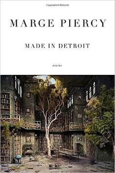 Made in Detroit: Poems: Marge Piercy: 9780385353885: Amazon.com: Books