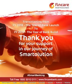 Transitioning from FY 2018 - The Year of Bank Launch to FY 2019 - The Year of Bank Build! Thank You for your support in our journey of Smartolution.