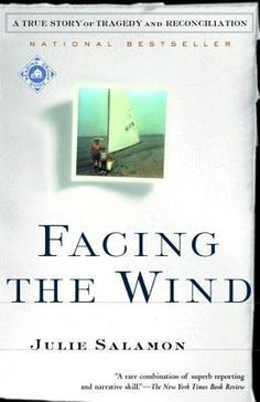 Facing the Wind: A True Story of Tragedy and Reconciliation by Julie Salamon. Dewey Library / HV 6534 N5 S35 2001