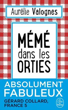 Découvrez et achetez Mémé dans les orties - Aurélie Valognes - Le Livre de Poche sur www.librairiecharlemagne.com Pdf Book, Inspirational Books To Read, Good Books, My Books, Importance Of Library, Lus, Some Words, Book Recommendations, Reading Lists