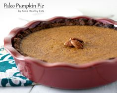 Paleo Pumpkin Pie:  For the Pie      1 15 ounce can of pumpkin, or 2 cups of fresh pumpkin     1 cup canned coconut milk     1/2 teaspoon cinnamon     1/2 teaspoon ground nutmeg     1/4 teaspoon ground ginger     Pinch of salt     3 tablespoons maple syrup     3 eggs, whisked  For the Crust      2 1/2 cups pecans or walnuts     1 teaspoon baking soda     1/4 teaspoon kosher salt     2 tablespoons butter, melted