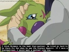 Digimon Confessions. I always loved Ken and Wormon (well, I always loved Wormon, Ken I loved after the whole Digimon Emperor thing)