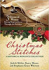 Judith McCoy Miller, Nancy Moser, Stephanie Grace Whitson - Christmas Stitches: An Historical Romance Collection: 3 Stories Thread Hope and Love Through the Holidays / Christmas Books, A Christmas Story, Christmas Themes, Christmas Holidays, Historical Romance Novels, Historical Fiction, Good Books, My Books, Book Review Blogs