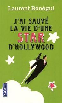 J'ai sauvé la vie d'une Star d'Hollywood, Laurent Bénégui ~ Le Bouquinovore