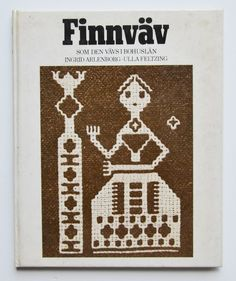 Finnvav : Som den vavs i Bohuslan by Ingrid Arlenborg and Ulla Feltzing (Swedish Edition)