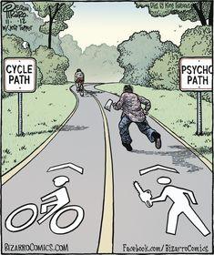 Cycle Path...Psycho Path - Bizarro Cartoon for 11/10/12