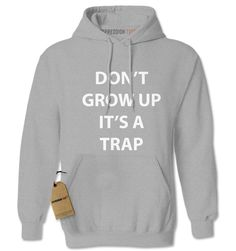 Don't Grow Up It's A Trap Adult Hoodie Sweatshirt