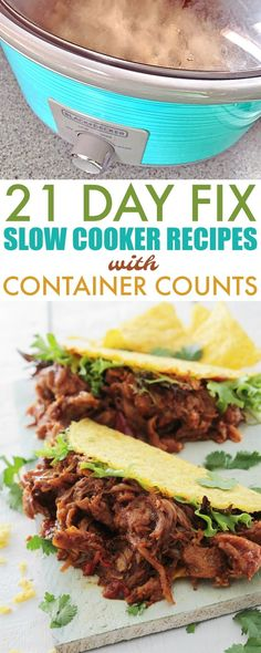 21 Day Fix recipes post graphic with a photo of tacos and a slow cooker and text that reads 21 Day Fix Slow Cooker Recipes with Container Counts