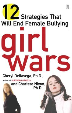 Girl Wars: 12 Strategies That Will End Female Bullying by Ph. Cheryl Dellasega--recommended by other school counselors Stop Bullying, Anti Bullying, Date, Bullying Prevention, School Counselor, Mean Girls, Social Skills, Social Work, Counseling