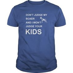 Dont Judge My #Boxer And I Wont Judge Your Kids TShirt, Order HERE ==> https://www.sunfrog.com/Geek-Tech/122986106-666046167.html?89700, Please tag & share with your friends who would love it, #christmasgifts #birthdaygifts #renegadelife