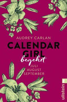 Audrey Carlan - Calendar Girl - Begehrt Juli August September (Calendar Girl Quartal, Band 3)