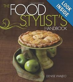 Food Stylist's Handbook, The: Denise Vivaldo: 9781423606031: Amazon.com: Books