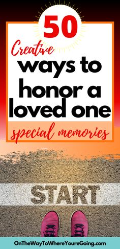 Here are 50 unique ways to honor your loved one. | Grief | Loss of a Loved One | Memorial Ideas |