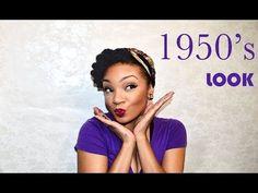 ♥ 1950's LOOK TUTORIAL (Natural Hair & Make-Up) - YouTube