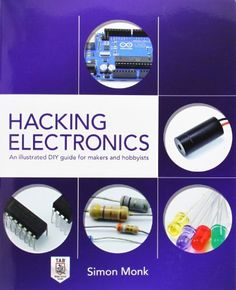 Hacking Electronics: An Illustrated DIY Guide for Makers and Hobbyists by Simon Monk, http://www.amazon.com/dp/0071802363/ref=cm_sw_r_pi_dp_zOyqtb18A6WD4
