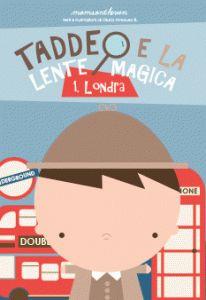 Londra Taddeo e la lente magica