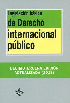 Legislación básica de derecho internacional público / edición preparada por Paz Andrés Sáenz de Santa María