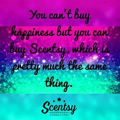 You can't buy happiness, but you can buy Scentsy https://kohuth.scentsy.us