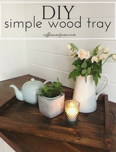 DIY wood tray tutorial. Really simple and can be done with some scrap wood laying around! #homedecor #diy #tray tray decor <3 www.coffeeandpine.com