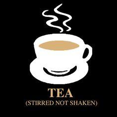 What James Bond Really Wants: Tea. Stirred not Shaken | Generic Logo Company