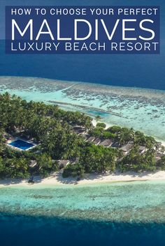 How to Choose your perfect luxury Maldives Beach Resort. We look at all the considerations to make your perfect Maldives Beach vacation. The Maldives are a collection of 26 beautiful white sand Atolls in the Indian Ocean with around 100 Maldives Resorts to choose from.