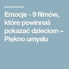 Emocje - 9 filmów, które powinnaś pokazać dzieciom – Piękno umysłu Evernote, Asd, Special Education, Kids And Parenting, Montessori, Kindergarten, Teacher, School, Children