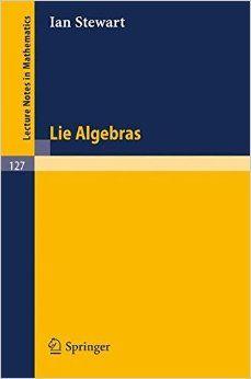 Lie algebras / Ian Stewart. -- Berlin [etc.] : Springer-Verlag, 1970 Ver localización en la Biblioteca de la ULL: http://absysnetweb.bbtk.ull.es/cgi-bin/abnetopac01?TITN=278270