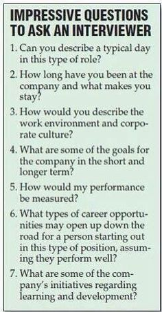 It is ALWAYS important to ask questions too. Here are some impressive questions.