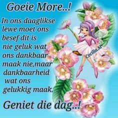 Evening Greetings, Afrikaanse Quotes, Goeie More, Morning Messages, Bible Quotes, Good Morning, Verses, Thoughts, Words