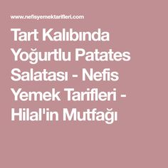 Tart Kalıbında Yoğurtlu Patates Salatası - Nefis Yemek Tarifleri - Hilal'in Mutfağı