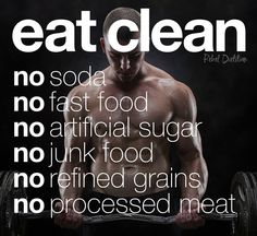 『あなたは、あなたが食べたもので、できている』  eat clean  体にいいものを食べましょう.  no soda  炭酸はやめよう  no fastfood  ファーストフードはやめよう  no artificial sugar  人工甘味料はやめよう  no junk food  ジャンクフードはやめよう  no refined grains  白米などの,精製されている穀物をやめよう  no processed meat  加工肉をやめよう
