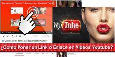 ¿Como Poner un Link o Enlace en Videos Youtube?