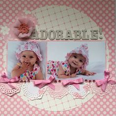 Adorable! - Baby Girl Layout