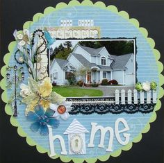 Love the HOME title with the little house and key hole instead.  Also the little picket fence. I would add a large tree with a swing to frame the left edge of photo.