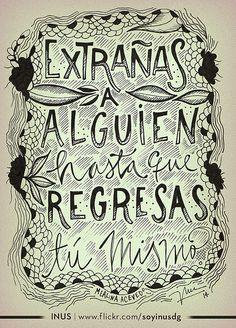 Extrañas a alguien hasta que regresas tú mismo. Escrita por @merlinaacevedo / Dibujo por INUS.