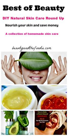 Best of Beauty DIY Natural Skin Care Round Up   Nourish your skin and save money!