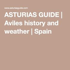 ASTURIAS GUIDE | Aviles history and weather | Spain |