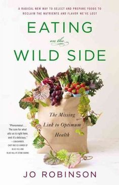 Eating on the Wild Side--Totally Excellent Book! I am just about finished reading it, after hearing about it on this radio interview. It tells you which apple varieties are the healthiest (Fuji and Gala=good but Golden Delicious=bad!), why those tiny mini carrots are not very good for you, all sorts of amazing things that totally changed the way I shop. --Linda Schultz