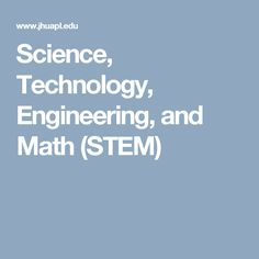 Science, Technology, Engineering, and Math (STEM)