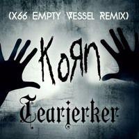 Korn - Tearjerker Empty Vessel Remix) by on SoundCloud
