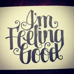 I'm feeling good!     #typography #lettering #script #art #tattoo #calligraphy #illustration #moleskine #design #graphics #monogram
