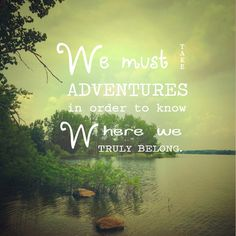 Adventure Print . We must take adventures in order to know where we truly belong / quote / typographic art